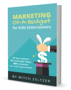 Marketing On-A-Budget For Kids Entertainers - eBook